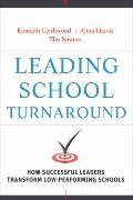 Leading School Turnaround: How Successful Leaders Transform Low Performing Schools