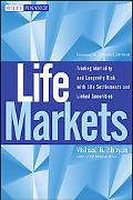 Life Markets: Trading Mortality and Longevity Risk with Life Settlements and Linked Securiti...