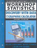 Workshop Statistics: Discovery with Data and the Graphing Calculator