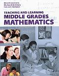 Teaching and Learning Middle Grades Math - With CD