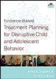 Evidence-Based Treatment Planning for Disruptive Child and Adolescent Behavior DVD (Evidence...