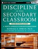Discipline in the Secondary Classroom: A Positive Approach to Behavior Management, Second Ed...