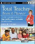 The Total Teacher, Book and Planner: The All-in-One System that Gets You Organized, Empowere...