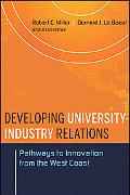 Developing University-Industry Relations: Pathways to Innovation from the West Coast