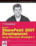 Professional Microsoft SharePoint 2007 Development Using Microsoft Silverlight 2