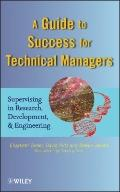 Guide to Success for Technical Managers : Supervising in Research, Development, and Engineering