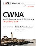 CWNA: Certified Wireless Network Administrator Official Study Guide: (Exam PW0-104)