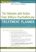 The Veterans and Active Duty Military Psychotherapy Treatment Planner (PracticePlanners?)