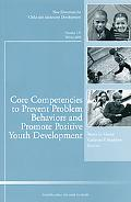 Core Competencies to Prevent Problem Behaviors and Promote Positive Youth Development
