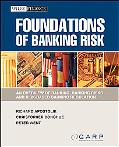Foundations of Banking Risk: An Overview of Banking, Banking Risks, and Risk-Based Banking R...