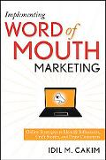 Implementing Word of Mouth Marketing: Online Strategies to Identify Influencers, Craft Stori...