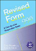 Revised Form 990: A Line-by-Line Preparation Guide (w/ web site)