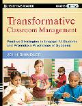 Transformative Classroom Management: Positive Strategies to Engage All Students and Promote ...