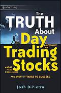 The Truth About Day Trading Stocks: A Cautionary Tale About Hard Challenges and What It Take...