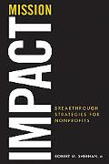 Mission Impact: Breakthrough Strategies for Nonprofits (The AFP/Wiley Fund Development Series)