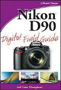 Nikon D90 Digital Field Guide