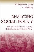 Analyzing Social Policy : Multiple Perspectives for Critically Understanding and Evaluating ...
