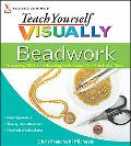 Teach Yourself VISUALLY Beadwork: Learning Off-Loom Beading Techniques One Stitch at a Time ...
