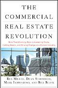The Commercial Real Estate Revolution: Nine Transforming Keys to Lowering Costs, Cutting Was...