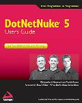 DotNetNuke 5 User's Guide: Get Your Website Up and Running