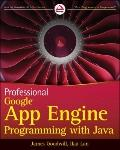 Professional Google App Engine Programming with Java