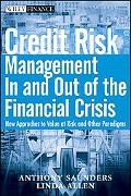 Credit Risk Management In and Out of the Financial Crisis: New Approaches to Value at Risk a...