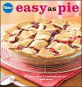 Pillsbury Easy as Pie: 140 Simple Recipes + 1 Readymade Pie Crust = Sweet Success