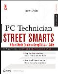 PC Technician Street Smarts: A Real World Guide to CompTIA A+ Skills