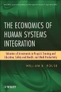 The Economics of Human Systems Integration: Valuation of Investments in Peoples Training and...