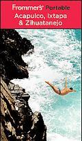 Frommer's Portable Acapulco, Ixtapa & Zihuatanejo