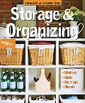 Ideas & How-To: Storage & Organizing (Better Homes and Gardens)