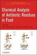 Chemical Analysis of Antibiotic Residues in Food (Wiley - Interscience Series on Mass Spectr...
