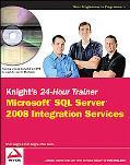 Knight's 24-Hour Trainer: Microsoft SQL Server 2008 Integration Services