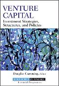 Venture Capital: Investment Strategies, Structures, and Policies (Robert W. Kolb Series)