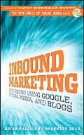 Inbound Marketing: Get Found Using Google, Social Media, and Blogs (The New Rules of Social ...