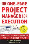 The One-Page Project Manager for Execution: Drive Strategy and Solve Problems with a Single ...