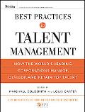 Best Practices in Talent Management: How the World's Leading Corporations Manage, Develop, a...