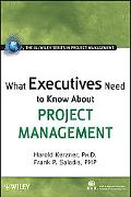 What Executives Need to Know About Project Management (The IIL/Wiley Series in Project Manag...