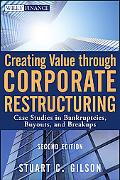 Creating Value Through Corporate Restructuring: Case Studies in Bankruptcies, Buyouts, and B...