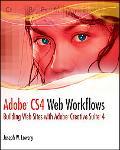 Adobe CS4 Web Workflows: Building Websites with Adobe Creative Suite 4