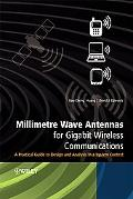 Millimetre Wave Antennas for Gigabit Wireless Communications: A Practical Guide to Design an...