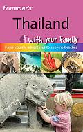 Thailand with your family (Frommers With Your Family Series)