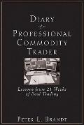 Diary of a Professional Commodity Trader : Lessons from 21 Weeks of Real Trading