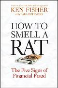 How to Smell a Rat: The Five Signs of Financial Fraud (Fisher Investments Press)