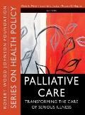Palliative Care: Transforming the Care of Serious Illness (Public Health/Robert Wood Johnson...