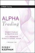 Alpha Trading : Profitable Strategies That Remove Directional Risk