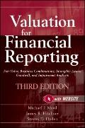 Valuation for Financial Reporting : Fair Value, Business Combinations, Intangible Assets, Go...