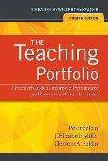 The Teaching Portfolio: A Practical Guide to Improved Performance and Promotion/Tenure Decis...