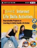 i-SAFE Internet Life Skills Activities: Reproducible Projects on Learning to Safely Handle L...