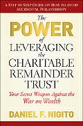 The Power of Leveraging the Charitable Remainder Trust: Your Secret Weapon Against the War o...